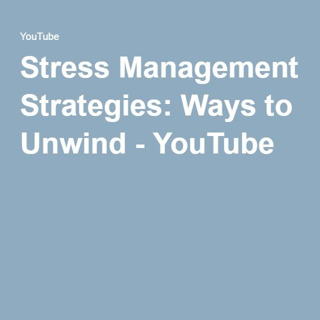 Stress Management Strategies: Ways to Unwind - YouTube
