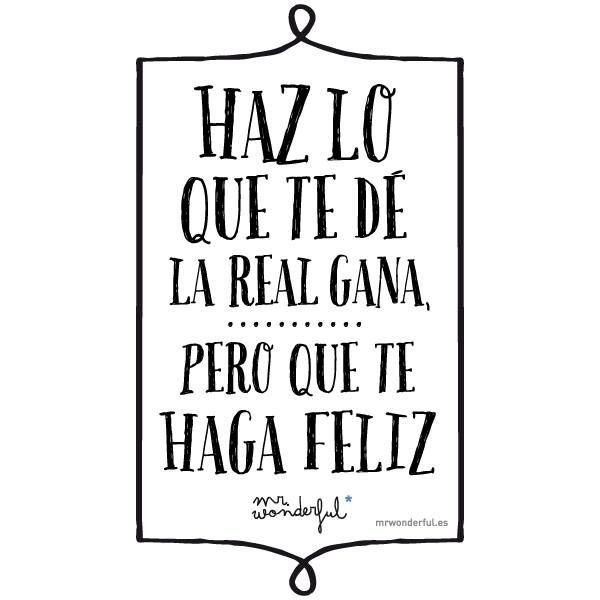 Haz lo que te de la real gana, pero que te haga feliz ante todo! www.mrwonderfulshop.es #mrwonderful #quote #motivation #illustration