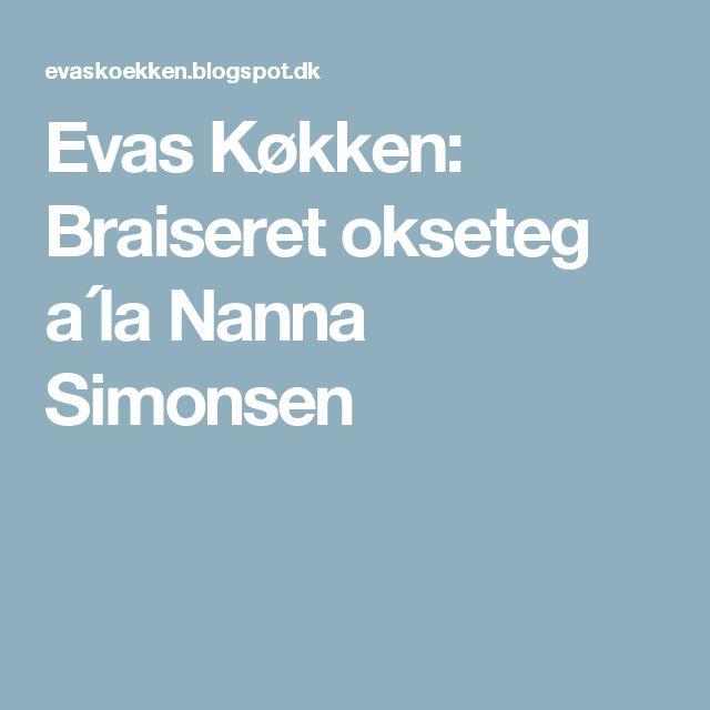 Evas Køkken: Braiseret okseteg a´la Nanna Simonsen