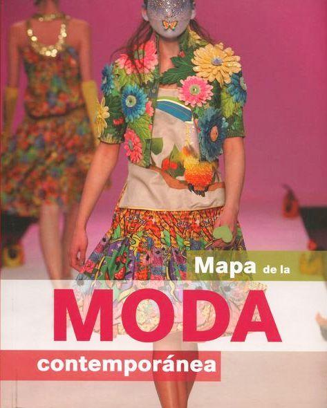 #Diseño / Moda MAPA DE LA MODA CONTEMPORÁNEA, herramienta idónea e indispensable para conocer el panorama internacional de la moda contemporánea. #Ilusbooks