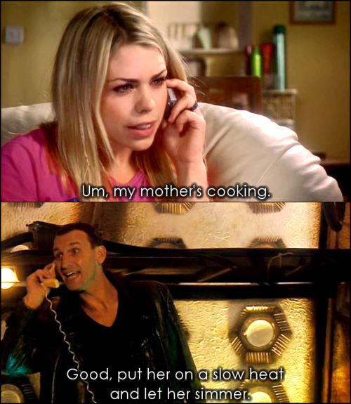 Probably have pinned before, but come on...  Best cornball line the Ninth Doctor ever offered, and believe me, there were a lot of 'em.