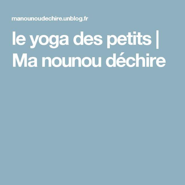 le yoga des petits       Ma nounou déchire