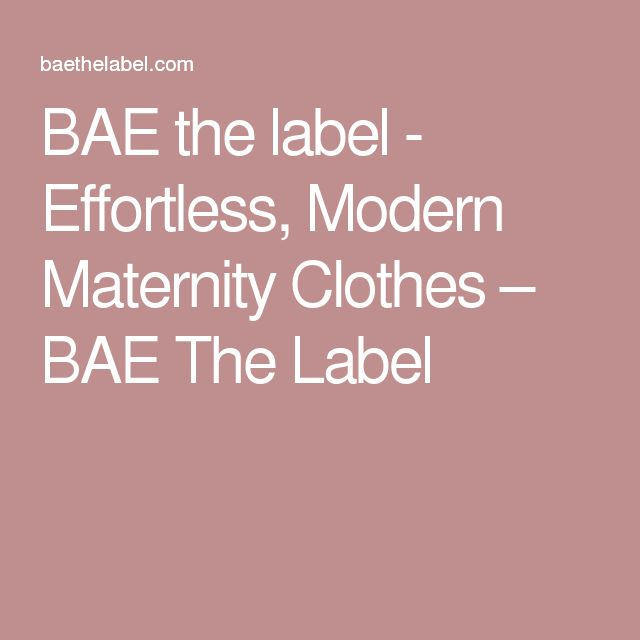 BAE the label - Effortless, Modern Maternity Clothes – BAE The Label