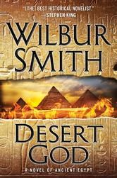 Desert God - by Wilbur Smith - Game of Thrones meets Ancient Egypt in this magnificent, action-packed epic. On the gleaming banks of the Nile, the brilliant Taita—slave and advisor to the Pharaoh—finds himself at the center of a vortex of passion, intrigue, and danger. #Kobo #eBook