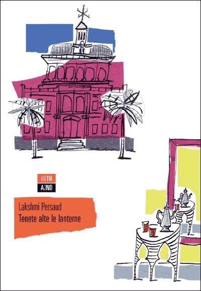 """Tenete alte le lanterne"" di Lakshmi Persaud"