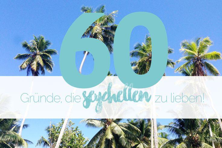Traumziel Seychellen: 60 Gründe, die #Seychellen zu lieben.