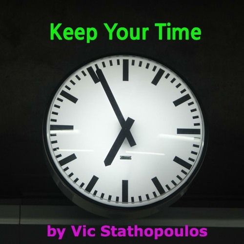 Listen to 'Keep Your Time' by Vic Stathopoulos. http://www.planetvic.com/keep-your-time.html#blues #alternative #rock #music #timesheet #timekeeping #time #recording #song #songs #schedule #time #management