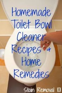 Multiple homemade toilet bowl cleaner recipes and home remedies {on Stain Removal 101}