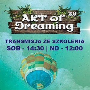 Art Of Dreaming 2.0 – poznaj sztukę realizacji marzeń! Obejrzyj za darmo transmisję ze szkolenia, na które przyjeżdża do Kalisza przeszło 400 uczestników
