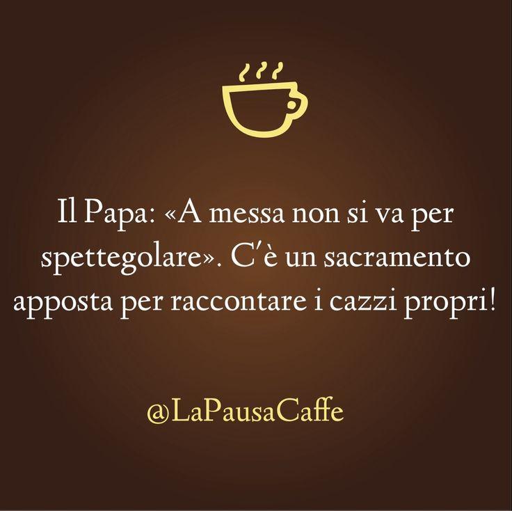 Il Papa: «A messa non si va per spettegolare». C'è un sacramento apposta per raccontare i cazzi propri!  #satira