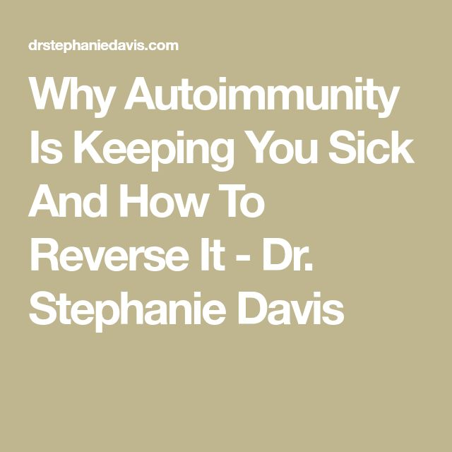 Why Autoimmunity Is Keeping You Sick And How To Reverse It - Dr. Stephanie Davis