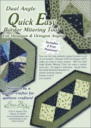 For perfect mitered BORDERS on projects that are hexagons & octagons.  You will love this tool designed by SEW BIZ.  Visit our website to purchase.  www.sewbizmarion.com