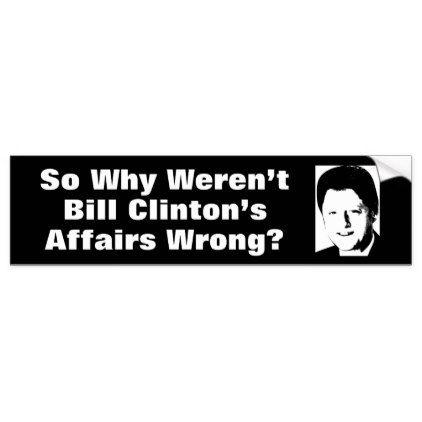 Bill Clinton's Affairs 2 Bumper Sticker - sticker stickers custom unique cool diy
