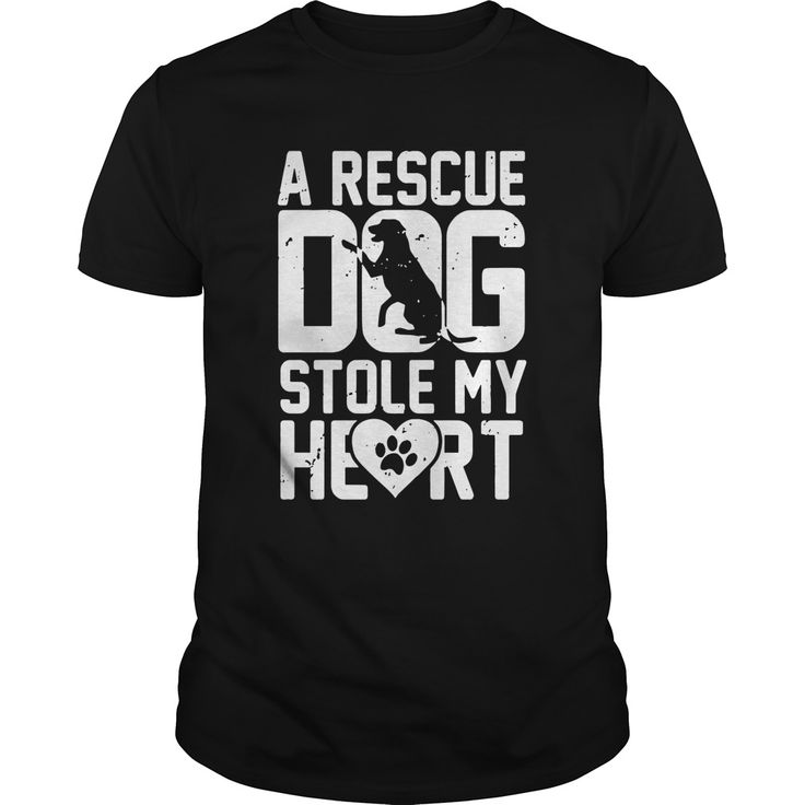 a rescue dog stole my heart. T-Shirts, Hoodies, Tees, Clothing, Gifts, For Animal Rescues, Pet Adoptions, Volunteers, Dogs, Puppies, Cats, Kittens, Quotes, Sayings.