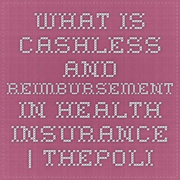 What is cashless and reimbursement in health insurance. | thepolicykart.com