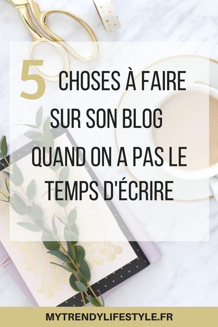 5 choses à faire sur son blog quand on a pas le temps d'écrire