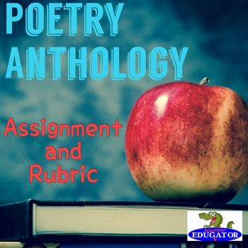 Poetry Anthology Anchor Activity and Rubric by HappyEdugator | Teachers Pay Teachers