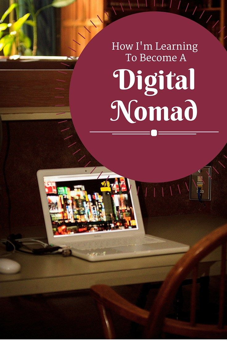How I'm Learning To Become A Digital Nomad
