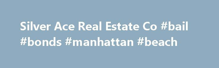 Silver Ace Real Estate Co #bail #bonds #manhattan #beach http://singapore.remmont.com/silver-ace-real-estate-co-bail-bonds-manhattan-beach/  # We do Estate Planning Appraisals, Divorce Appraisals, Home Appraisals, Bankruptcy Appraisals, Purchase Appraisals, Refinance Appraisals, Appraisals for Trusts, Retrospective Appraisals, Rush Appraisal assignments, etc. We do Home Appraisals, Condo Appraisals, Multi-Family Appraisals, etc. We cover the following Los Angeles County areas: Baldwin Hills…
