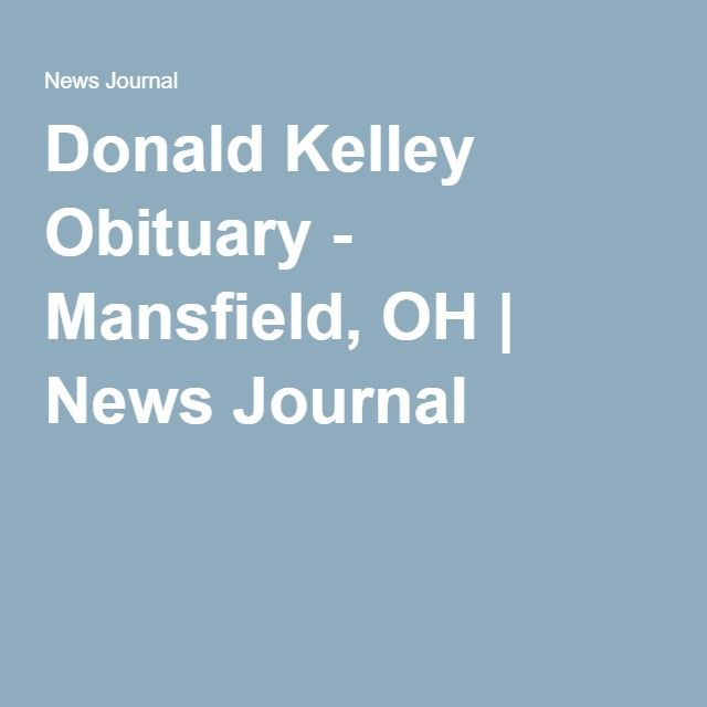 Donald Kelley Obituary - Mansfield, OH | News Journal