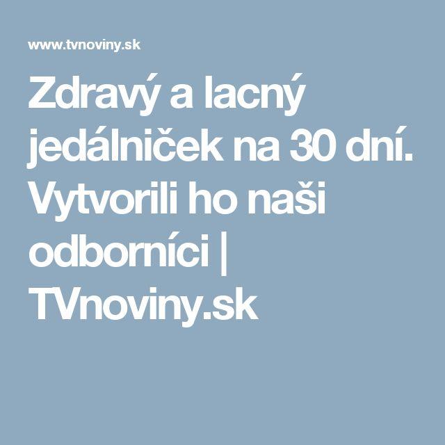 Zdravý a lacný jedálniček na 30 dní. Vytvorili ho naši odborníci | TVnoviny.sk