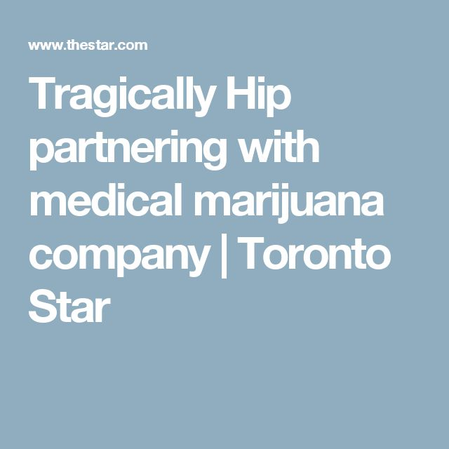 Tragically Hip partnering with medical marijuana company | Toronto Star