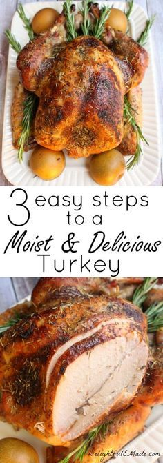 The easiest way to get a moist and delicious turkey on Thanksgiving