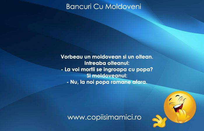 Bancuri Cu Moldoveni Moldoveanul Si Inmormantarea  - Un oltean si un moldovean stau de vorba.- #bancuri #bancuricumoldoveni