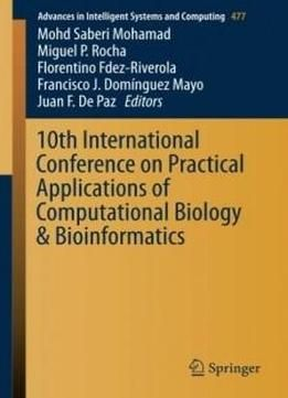 10th International Conference On Practical Applications Of Computational Biology & Bioinformatics (advances In Intelligent Systems And Computing) free ebook