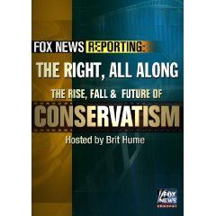 Fox News Reporting: The Right, All Along. The Rise, Fall & Future of Conservatism $34.95
