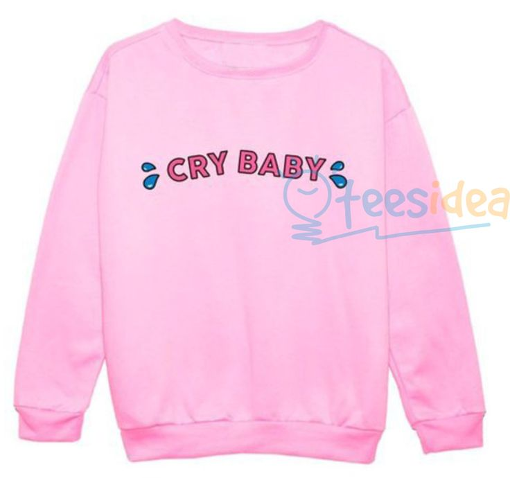 Cry Baby unisex adult sweatshirts - Get 10% Off!!! - Use Coupon Code 'TEES10'