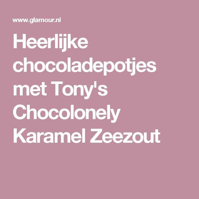 Heerlijke chocoladepotjes met Tony's Chocolonely Karamel Zeezout