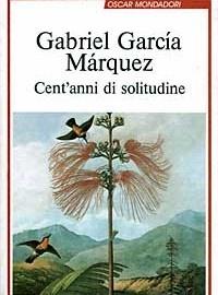 Gabriel Garcia Marquez - Cent'anni di solitudine