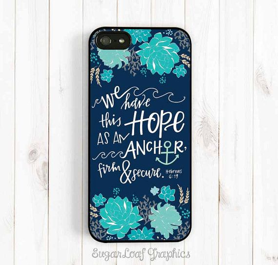 Bible Verse Quote iPhone 6 Case, We have this hope, Hebrew 6:19, iPhone 5s 5c 5 4s Case, Samsung Galaxy S4 S5 Case, Samsung Note 3 Case Qt36