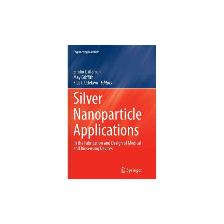 Silver Nanoparticle Applications : In the Fabrication and Design of Medical and Biosensing Devices