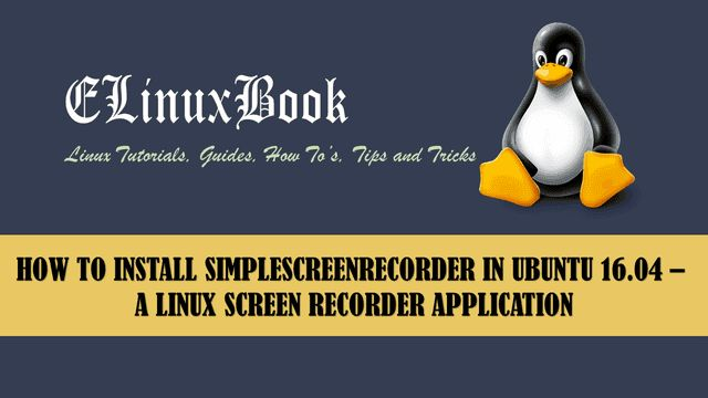 In this article we are going to learn how to install simplescreenrecorder Linux screen recorder in Ubuntu 16.04. Simplescreenrecorder is also referred as SS