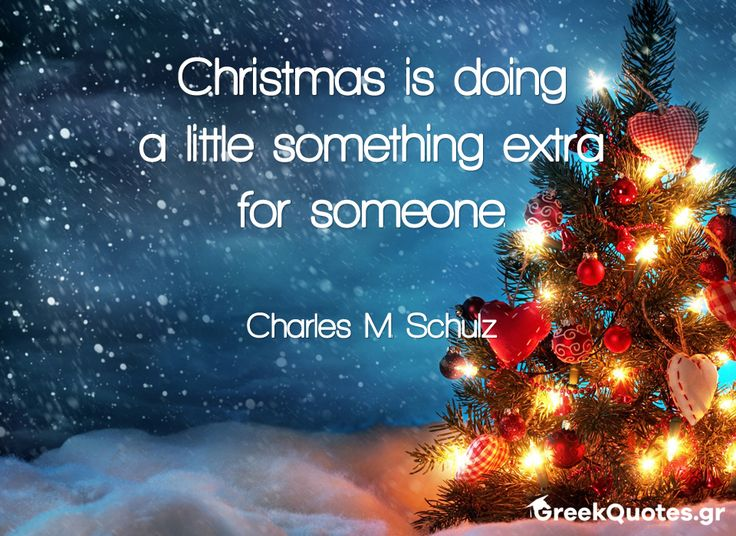 #Christmas is doing a little something extra for someone - #Σοφά_Λόγια του #Charles_M_Schulz