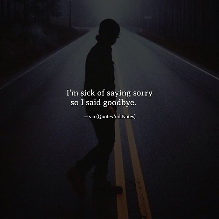 I'm sick of saying sorry so I said goodbye. —via http://ift.tt/2eY7hg4