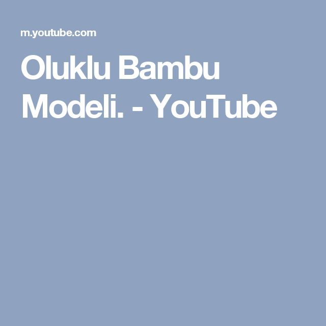 Oluklu Bambu Modeli. - YouTube