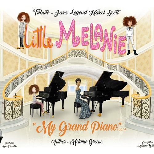 NEW- LITTLE MELANIE LIVE- CHILDREN'S BOOK - MY GRAND PIANO - Inspired by Spice Girl Mel B by Little Melanie LIVE | Free Listening on SoundCloud