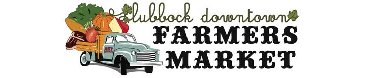 Lubbock Downtown Farmer's Market (2nd and 4th Saturdays, July - October, 9am - 3pm)