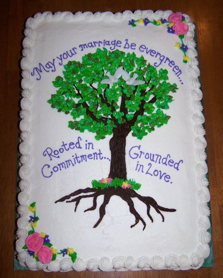 """Bridal Shower - A family member wanted this cake made for a bridal shower. Her only request was a tree showing the roots with the saying, """"May  your marriage be evergreen. Rooted in commitment, grounded in love"""". I struggled with this and I thought it would be the ugliest cake ever but now it's one of my favorites."""