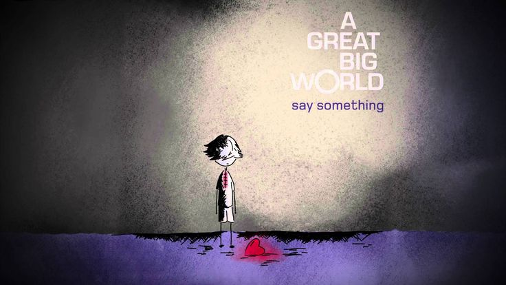 """A Great Big World - """"Say Something"""" I am still trying to figure out whether I like this version or the one feat. Christina Aguilera, regardless the lyrics just touch your heart!"""