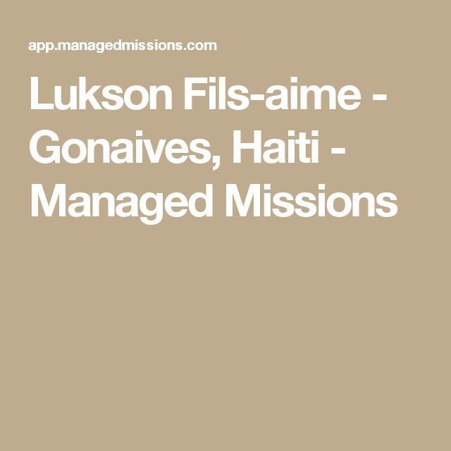 Lukson Fils-aime    - Gonaives, Haiti  - Managed Missions