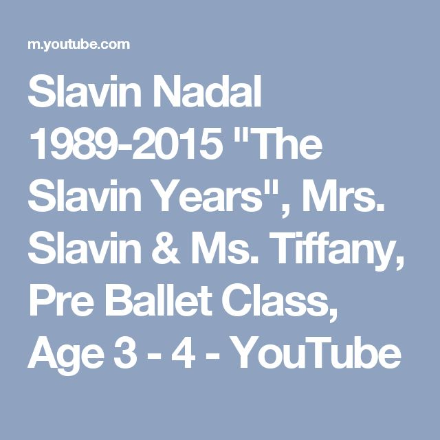 "Slavin Nadal 1989-2015 ""The Slavin Years"", Mrs. Slavin & Ms. Tiffany, Pre Ballet Class, Age 3 - 4 - YouTube"