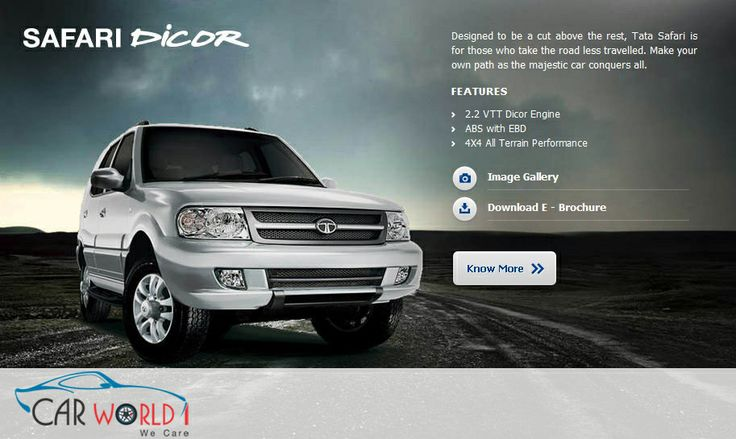 #Carworld1 -  Designed to be a cut above the rest, Tata Safari is for those who take the road less travelled. Make your own path as the majestic car conquers all. Features  2.2 VTT Dicor Engine ABS with EBD 4X4 All Terrain Performance Visit - http://www.carworld1.com/