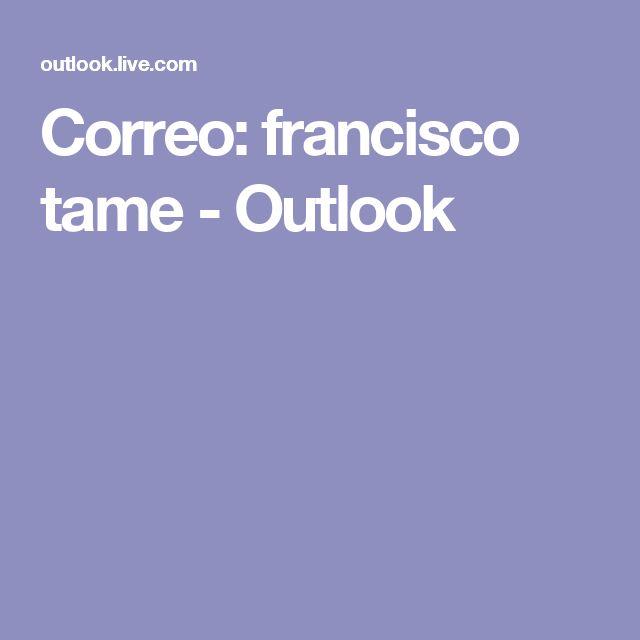 Correo: francisco tame - Outlook
