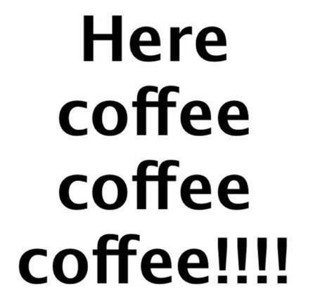 Can someone please bring me a cup, I don't wanna get up!! #notetoself #teach5yohowtomakecoffee
