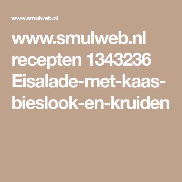 www.smulweb.nl recepten 1343236 Eisalade-met-kaas-bieslook-en-kruiden