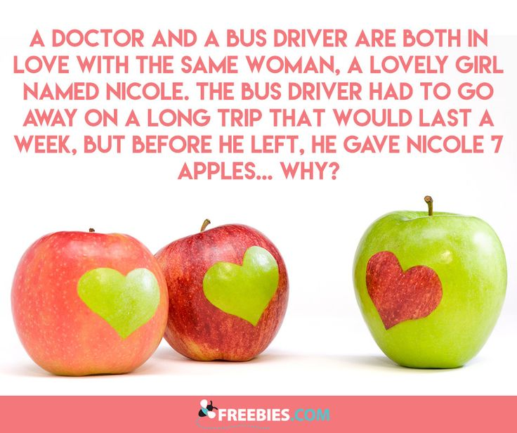 Why would he give her apples? Can you solve this riddle?